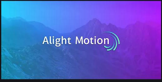تحميل لايت موشن Alight Motion مهكر للاندرويد اخر اصدار 2021